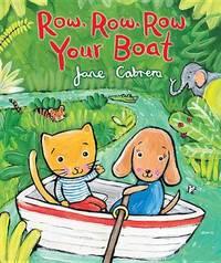 Row, Row, Row Your Boat by Jane Cabrera