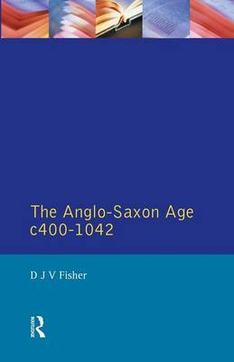 The Anglo-Saxon Age c.400-1042 by D. J. V. Fisher image