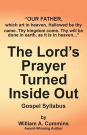 The Lord's Prayer Turned Inside Out Yllabus by William A. Cummins