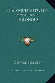 Dialogues Between Hylas and Philonous by George Berkeley