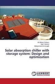 Solar Absorption Chiller with Storage System by Abbasi Godarzi Ali