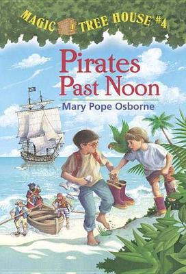 Magic Tree House 04: Pirates Past Noon by Mary Pope Osborne image