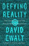 Defying Reality by David M Ewalt
