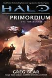 Halo: Primordium (The Forerunner Trilogy #2) (US Ed.) by Greg Bear