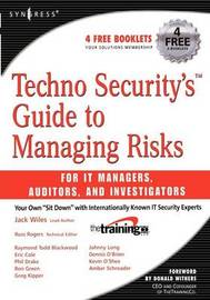 Techno Security's Guide to Managing Risks for IT Managers, Auditors, and Investigators by Russ Rogers