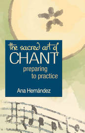 The Sacred Art of Chant by Ana Hernandez