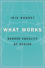 What Works by Iris Bohnet