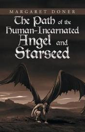 The Path of the Human-Incarnated Angel and Starseed by Margaret Doner image