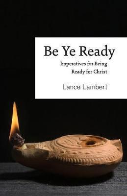 Be Ye Ready by Lance Lambert image