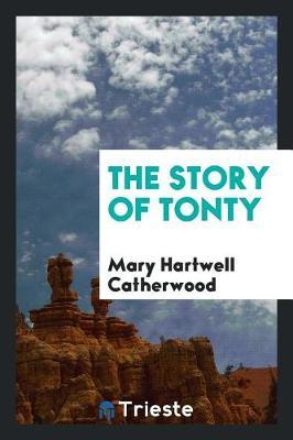 The Story of Tonty by Mary Hartwell Catherwood image