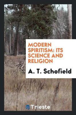 Modern Spiritism by A.T. Schofield