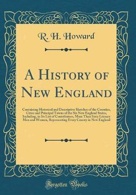 A History of New England by R H Howard