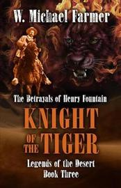 Knight of the Tiger by W. Michael Farmer
