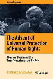The Advent of Universal Protection of Human Rights by Bertrand Ramcharan