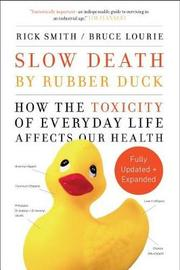 Slow Death by Rubber Duck Fully Expanded and Updated by Rick Smith