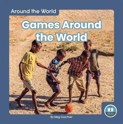 Around the World: Games Around the World by Meg Gaertner