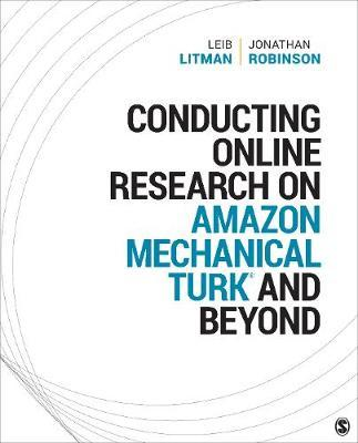 Conducting Online Research on Amazon Mechanical Turk and Beyond by Leib Litman
