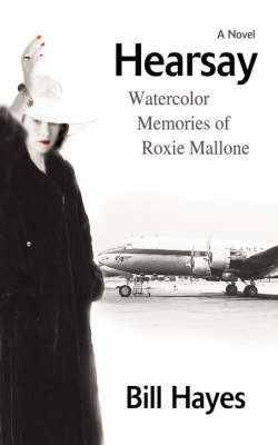 Hearsay: Watercolor Memories of Roxie Mallone by BILL HAYES image