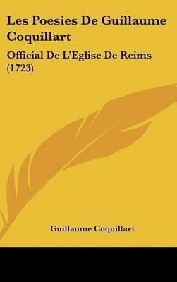 Les Poesies De Guillaume Coquillart: Official De L'Eglise De Reims (1723) by Guillaume Coquillart image