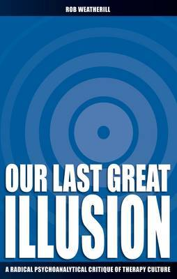 Our Last Great Illusion by Rob Weatherill image