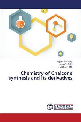 Chemistry of Chalcone Synthesis and Its Derivatives by Patel Rajarshi N
