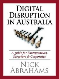 Digital Disruption in Australia by Nick Abrahams