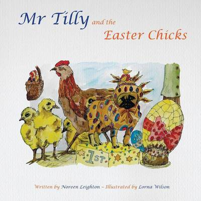 Mr Tilly and the Easter Chicks by Noreen Leighton