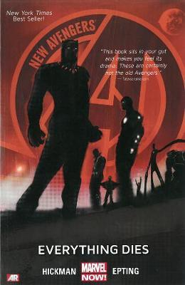 New Avengers Volume 1: Everything Dies (marvel Now) by Jonathan Hickman