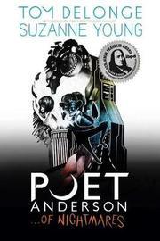 Poet Anderson ...of Nightmares by Tom J. Delonge
