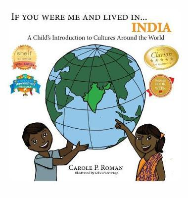 If You Were Me and Lived in...India by Carole P Roman