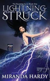 Lightning Struck by Miranda Hardy