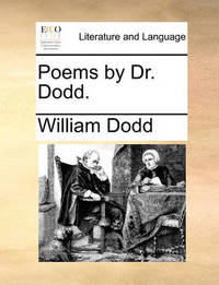 Poems by Dr. Dodd. by William Dodd