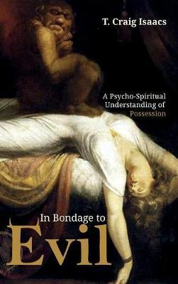 In Bondage to Evil by T Craig Isaacs