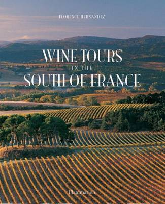 Wine Tours in the South of France by Florence Hernandez