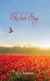 A Skylark Sings by T J Hobbs