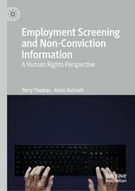 Employment Screening and Non-Conviction Information by Kevin Bennett
