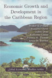 Economic Growth & Development in the Caribbean Region by Walker A. Pollard