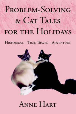 Problem-Solving and Cat Tales for the Holidays: Historical--Time-Travel--Adventure by Anne Hart image