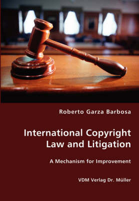 International Copyright Law and Litigation by Roberto Garza Barbosa image