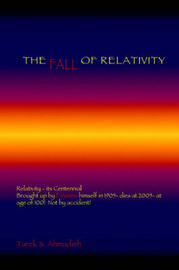 The Fall of Relativity by Tarek S. Ahmadieh image