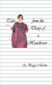 Tales from the Diary of a Hairdresser by Peggy Martin image