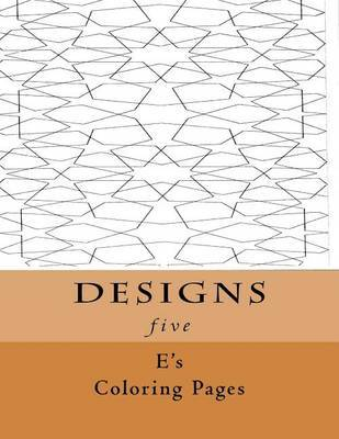 Designs Five by E's Coloring Pages