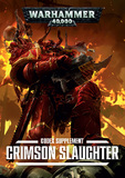 Codex Chaos Space Marine Supplement: Crimson Slaughter