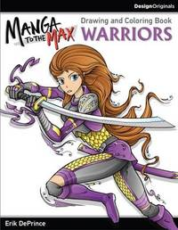 Manga to the Max Warriors by Erik Deprince