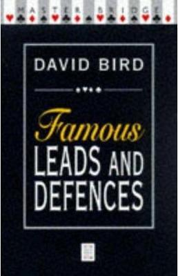 Famous Leads And Defences by David Bird