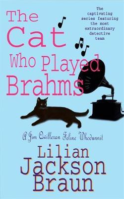 The Cat Who Played Brahms (The Cat Who... Mysteries, Book 5) by Lilian Jackson Braun