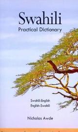 Swahili-English / English-Swahili Practical Dictionary by Nicholas Awde