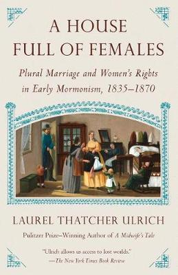 House Full of Females by Laurel Thatcher Ulrich image