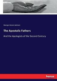The Apostolic Fathers by George Anson Jackson