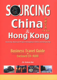 Sourcing China and Hong Kong: Sourcing, Buying and Project Managing in China and Hong Kong, Business Travel Guide by Ziv Rotem-Bar image